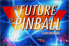 Film follows Williams Electronic Games' Attempt to Tilt the Pinball Industry