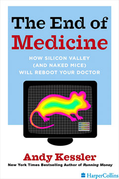 "Silicon Valley – ""End of Medicine"" – Andy Kessler – Do to doctors what ATM did for Bank Tellers"